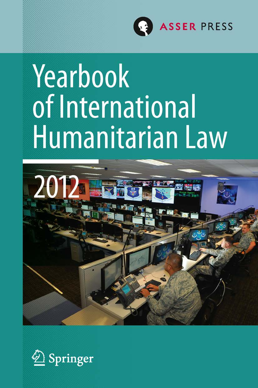 Yearbook of International Humanitarian Law - Volume 15, 2012